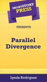 Short Story Press Presents Parallel Divergence