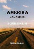 Amerika mal anders - Schneehölle (eBook, ePUB)