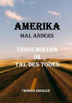 Amerika mal anders - Verschollen im Tal des Todes (eBook, ePUB) - Riegler, Thomas