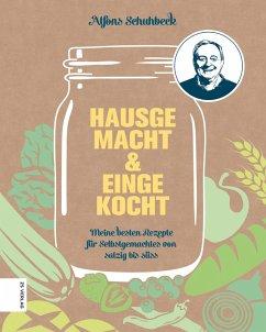Hausgemacht & eingekocht (eBook, ePUB) - Schuhbeck, Alfons