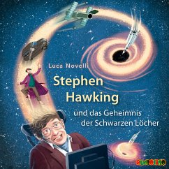 Stephen Hawking und das Geheimnis der Schwarzen Löcher (MP3-Download) - Novelli, Luca
