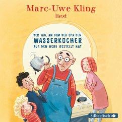 Der Tag, an dem der Opa den Wasserkocher auf den Herd gestellt hat (MP3-Download) - Kling, Marc-Uwe
