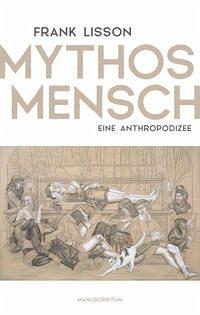 Mythos Mensch - Lisson, Frank
