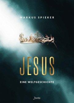 Jesus. Eine Weltgeschichte. - Spieker, Markus