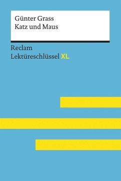 Katz und Maus von Günter Grass: Lektüreschlüssel mit Inhaltsangabe, Interpretation, Prüfungsaufgaben mit Lösungen, Lernglossar. (Reclam Lektüreschlüssel XL) - Spreckelsen, Wolfgang