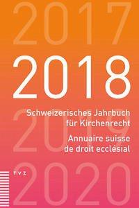 Schweizerisches Jahrbuch für Kirchenrecht. Bd. 23 (2018)