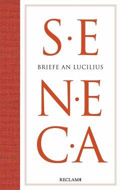 Briefe an Lucilius - Seneca, der Jüngere
