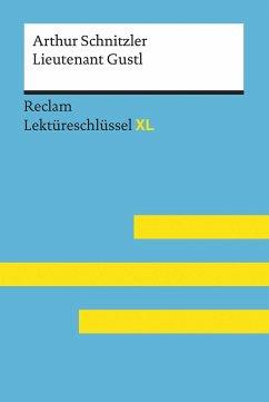 Lieutenant Gustl von Arthur Schnitzler: Lektüreschlüssel mit Inhaltsangabe, Interpretation, Prüfungsaufgaben mit Lösungen, Lernglossar. (Reclam Lektüreschlüssel XL) - Leis, Mario
