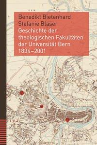 Geschichte der theologischen Fakultäten der Universität Bern 1834-2001