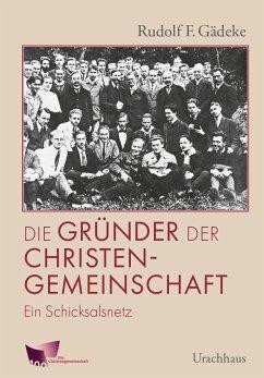 Die Gründer der Christengemeinschaft - Gädeke, Rudolf F.
