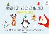 Malbuch Winter - UNSER ERSTES GROßES MALBUCH - WEIHNACHTEN