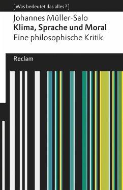 Klima, Sprache und Moral. Eine philosophische Kritik - Müller-Salo, Johannes