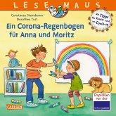 LESEMAUS 185: Ein Corona Regenbogen für Anna und Moritz - Mit Tipps für Kinder rund um Covid-19