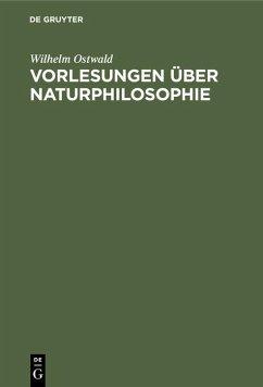 Vorlesungen über Naturphilosophie - Ostwald, Wilhelm