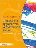 Umgang mit aggressivem Verhalten von Kindern (eBook, ePUB)