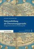 Nationsbildung als Übersetzungsprojekt (eBook, PDF)