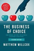 The Business of Choice: How Human Instinct Influences Everybody's Decisions