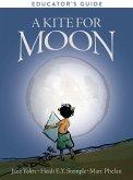 A Kite for Moon Educator's Guide (eBook, ePUB)