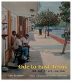 Ode to East Texas, Volume 23: The Art of Lee Jamison