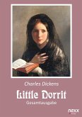 Little Dorrit. Klein Dorrit. Gesamtausgabe