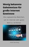 Wenig bekannte Geheimnisse für große Internet Gewinne (eBook, ePUB)