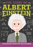 The Story of Albert Einstein: A Biography Book for New Readers