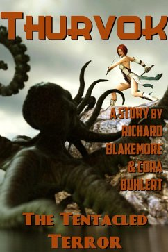 The Tentacled Terror (Thurvok, #10) (eBook, ePUB) - Blakemore, Richard; Buhlert, Cora