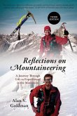 Reflections on Mountaineering: Third Edition: A Journey Through Life as Experienced in the Mountains