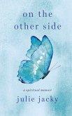 On the Other Side: A Spiritual Memoir (eBook, ePUB)
