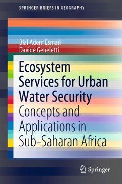 Ecosystem Services for Urban Water Security (eBook, PDF) - Adem Esmail, Blal; Geneletti, Davide