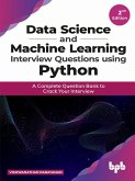 Data Science and Machine Learning Interview Questions Using Python: A Complete Question Bank to Crack Your Interview (eBook, ePUB)