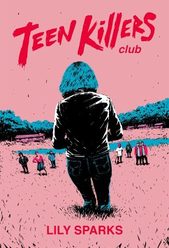 Teen Killers Club - Sparks, Lily