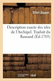 Description exacte des isles de l'Archipel. Traduit du flamand
