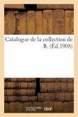 Catalogue de la collection de B.