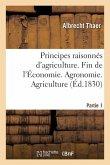 Principes raisonnés d'agriculture. Fin de l'Économie. Agronomie. Partie 1. Agriculture