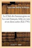 Le Club des bonnes-gens ou Le curé français, folie en vers et en deux actes