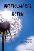 Himmelwärts beten (eBook, ePUB)