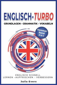 Englisch-Turbo Grundlagen - Vokabeln - Grammatik (eBook, ePUB) - Evers, Julia
