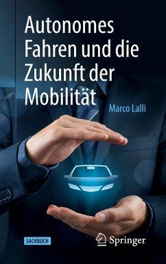 Autonomes Fahren und die Zukunft der Mobilität - Lalli, Marco