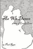 As We Dance: Poems of Love & Loss