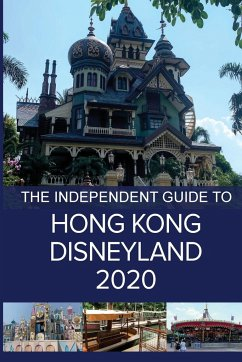 The Independent Guide to Hong Kong Disneyland 2020 - Costa, G.