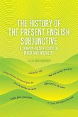 The History of the Present English Subjunctive: A Corpus-Based Study of Mood and Modality