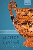 Motion in Classical Literature: Homer, Parmenides, Sophocles, Ovid, Seneca, Tacitus, Art
