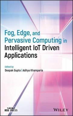 Fog, Edge, and Pervasive Computing in Intelligent Iot Driven Applications