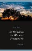 Ein Heimatlied von Gier und Grausamkeit (eBook, ePUB)