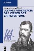 Ludwig Feuerbach: Das Wesen des Christentums (eBook, PDF)