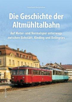 Die Altmühltalbahn - Bergsteiner, Leonhard