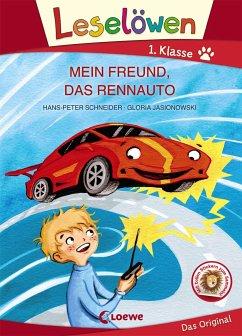 Leselöwen 1. Klasse - Mein Freund, das Rennauto - Schneider, Hans-Peter