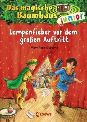 Lampenfieber vor dem großen Auftritt / Das magische Baumhaus junior Bd.23