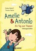 Ein Tag zum Träumen / Amelie & Antonio Bd.2